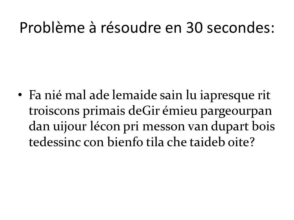 Problème à résoudre en 30 secondes: