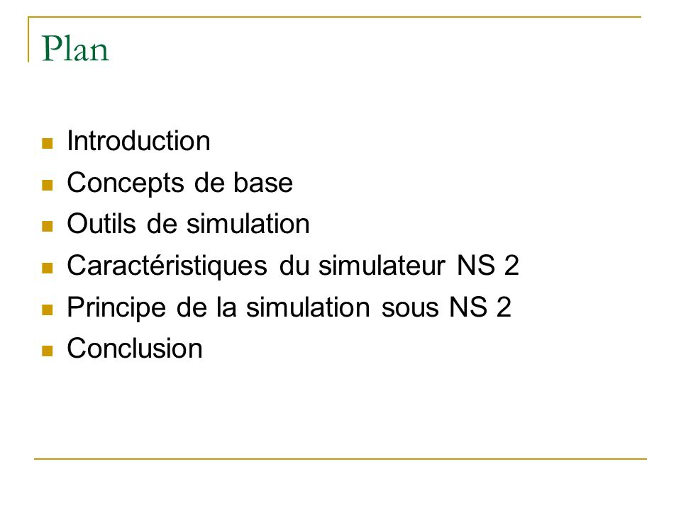 Plan Introduction Concepts de base Outils de simulation