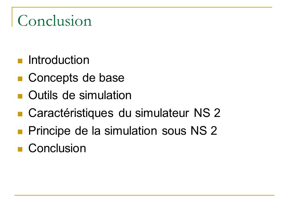 Conclusion Introduction Concepts de base Outils de simulation