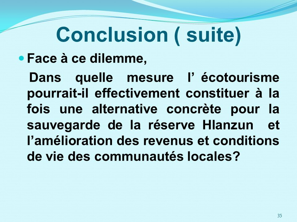 Conclusion ( suite) Face à ce dilemme,