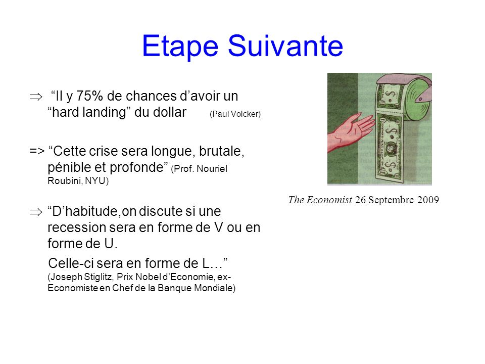Etape Suivante Il y 75% de chances d'avoir un hard landing du dollar (Paul Volcker)