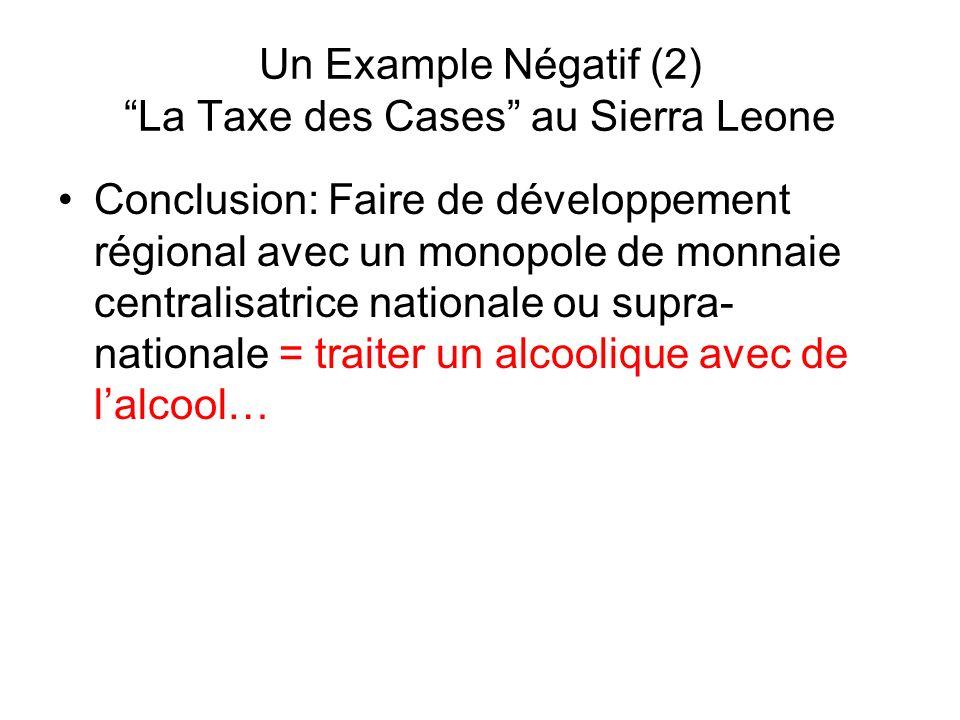 Un Example Négatif (2) La Taxe des Cases au Sierra Leone