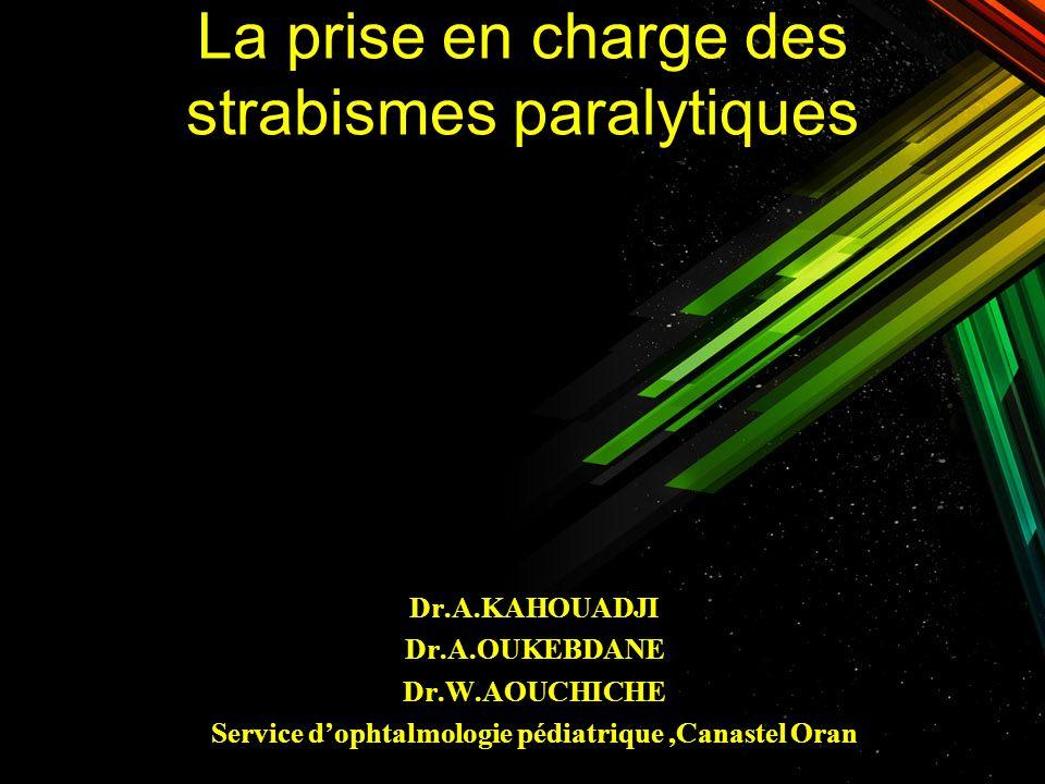 La prise en charge des strabismes paralytiques