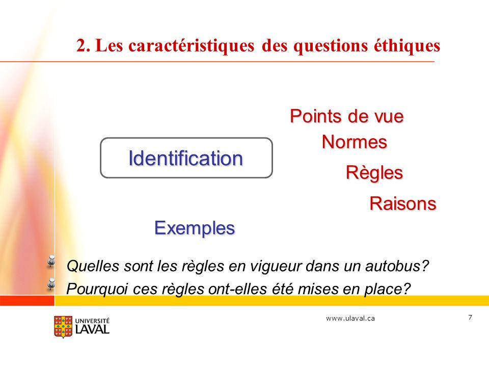Identification 2. Les caractéristiques des questions éthiques
