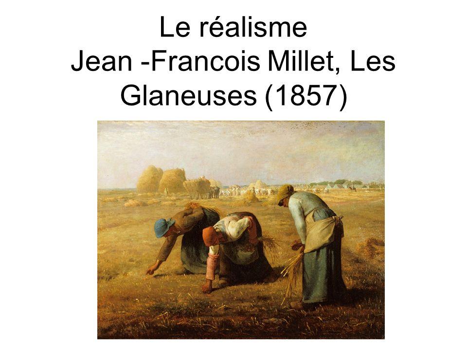 Le réalisme Jean -Francois Millet, Les Glaneuses (1857)