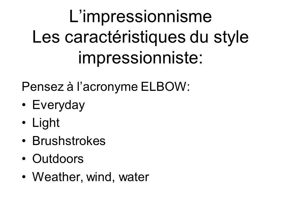 L'impressionnisme Les caractéristiques du style impressionniste: