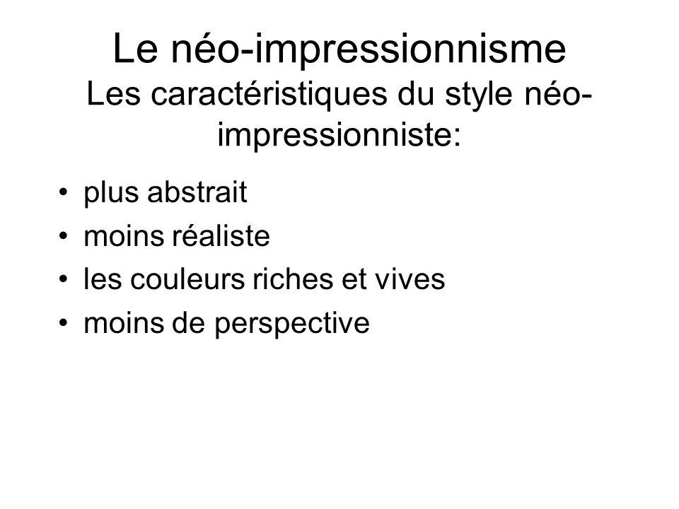 Le néo-impressionnisme Les caractéristiques du style néo-impressionniste: