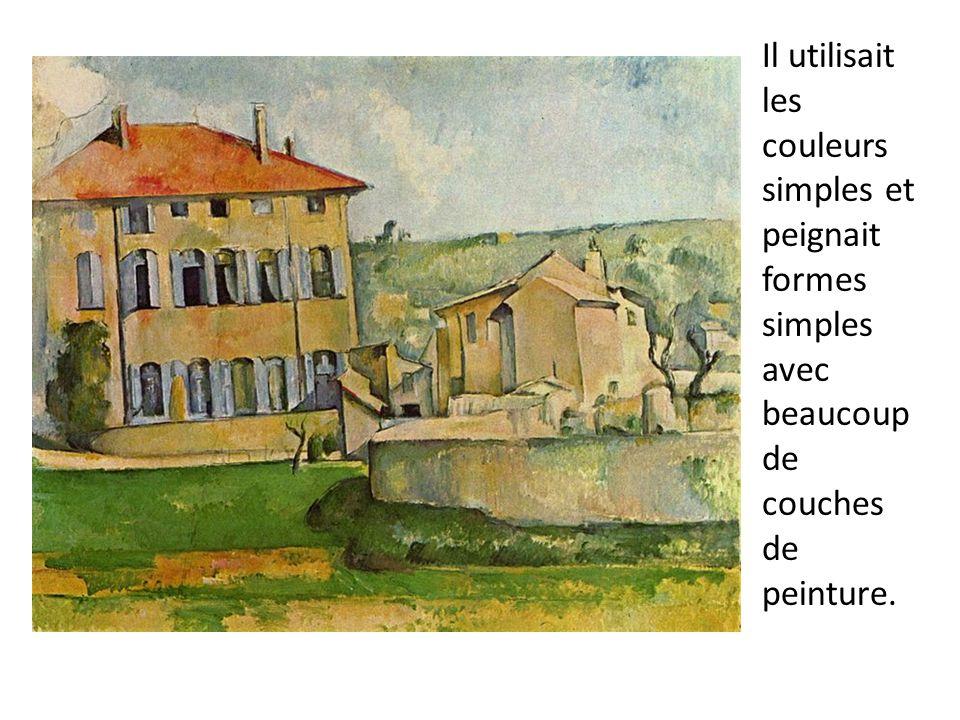Il utilisait les couleurs simples et peignait formes simples avec beaucoup de couches de peinture.