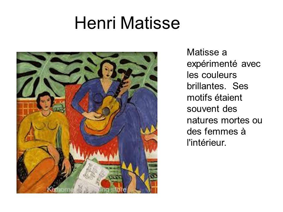 Henri Matisse Matisse a expérimenté avec les couleurs brillantes.