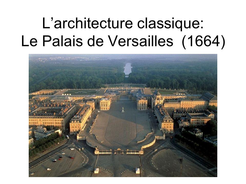 L'architecture classique: Le Palais de Versailles (1664)