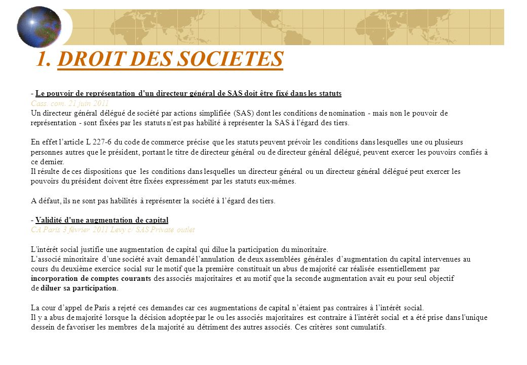 1. DROIT DES SOCIETES - Le pouvoir de représentation d un directeur général de SAS doit être fixé dans les statuts.