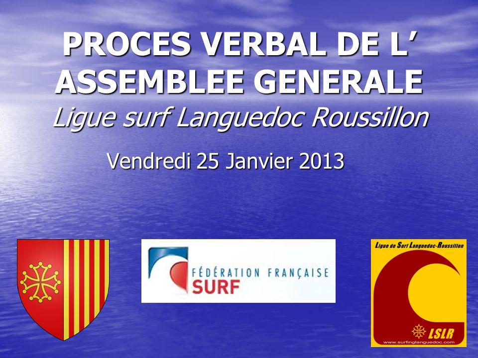 PROCES VERBAL DE L' ASSEMBLEE GENERALE Ligue surf Languedoc Roussillon