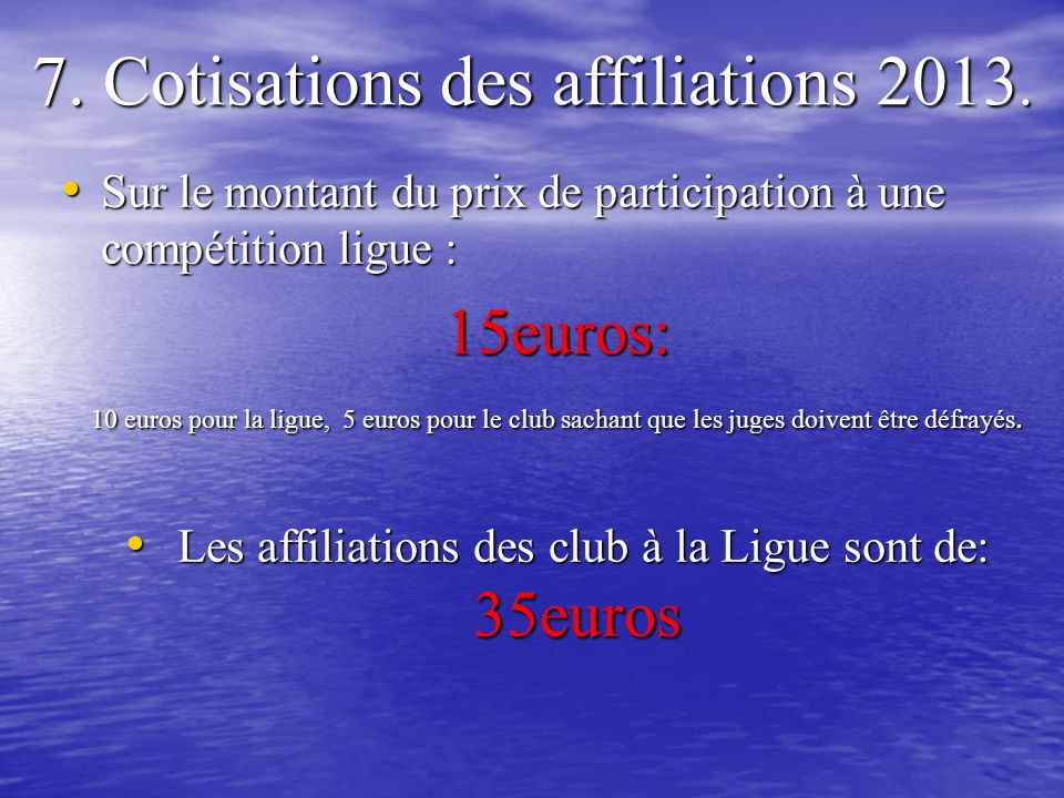 7. Cotisations des affiliations 2013.