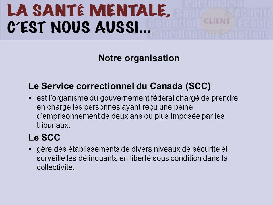 Le Service correctionnel du Canada (SCC)
