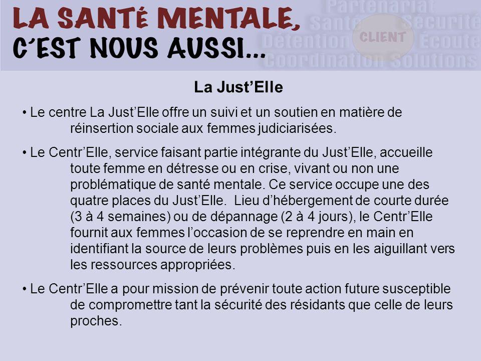 La Just'Elle Le centre La Just'Elle offre un suivi et un soutien en matière de réinsertion sociale aux femmes judiciarisées.