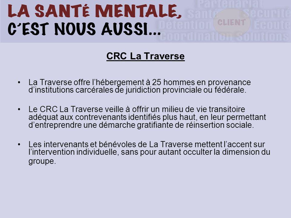 CRC La Traverse La Traverse offre l'hébergement à 25 hommes en provenance d'institutions carcérales de juridiction provinciale ou fédérale.