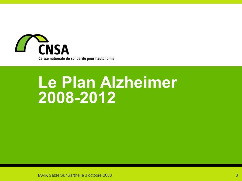 Le Plan Alzheimer 2008-2012 MAIA Sablé Sur Sarthe le 3 octobre 2008