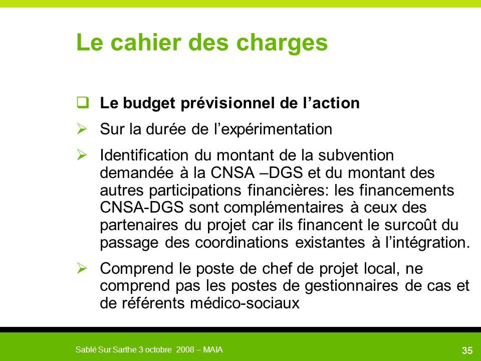 Le cahier des charges Le budget prévisionnel de l'action