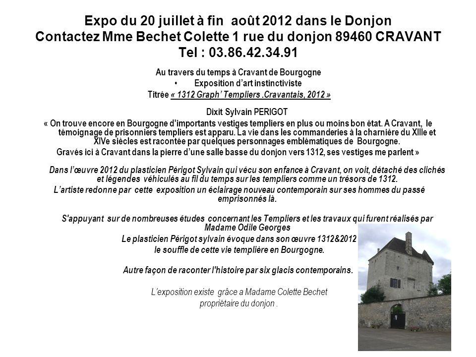 Expo du 20 juillet à fin août 2012 dans le Donjon Contactez Mme Bechet Colette 1 rue du donjon 89460 CRAVANT Tel : 03.86.42.34.91