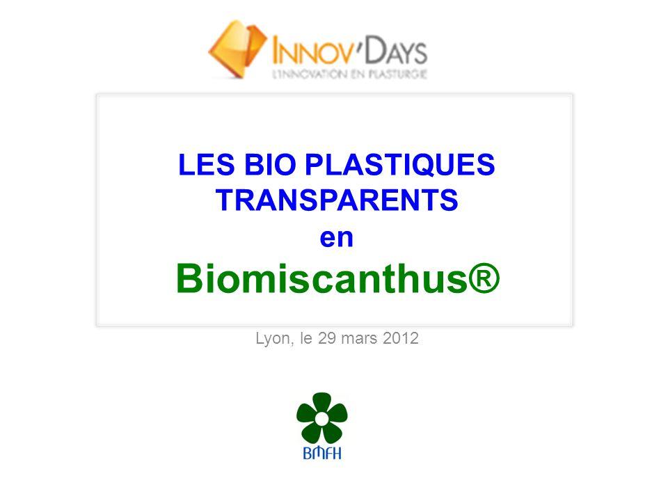 LES BIO PLASTIQUES TRANSPARENTS en Biomiscanthus®