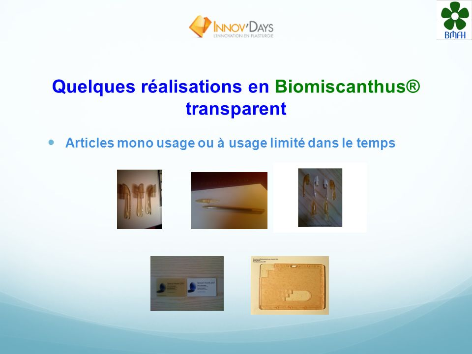 Quelques réalisations en Biomiscanthus® transparent