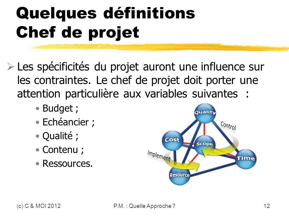 Quelques définitions Chef de projet