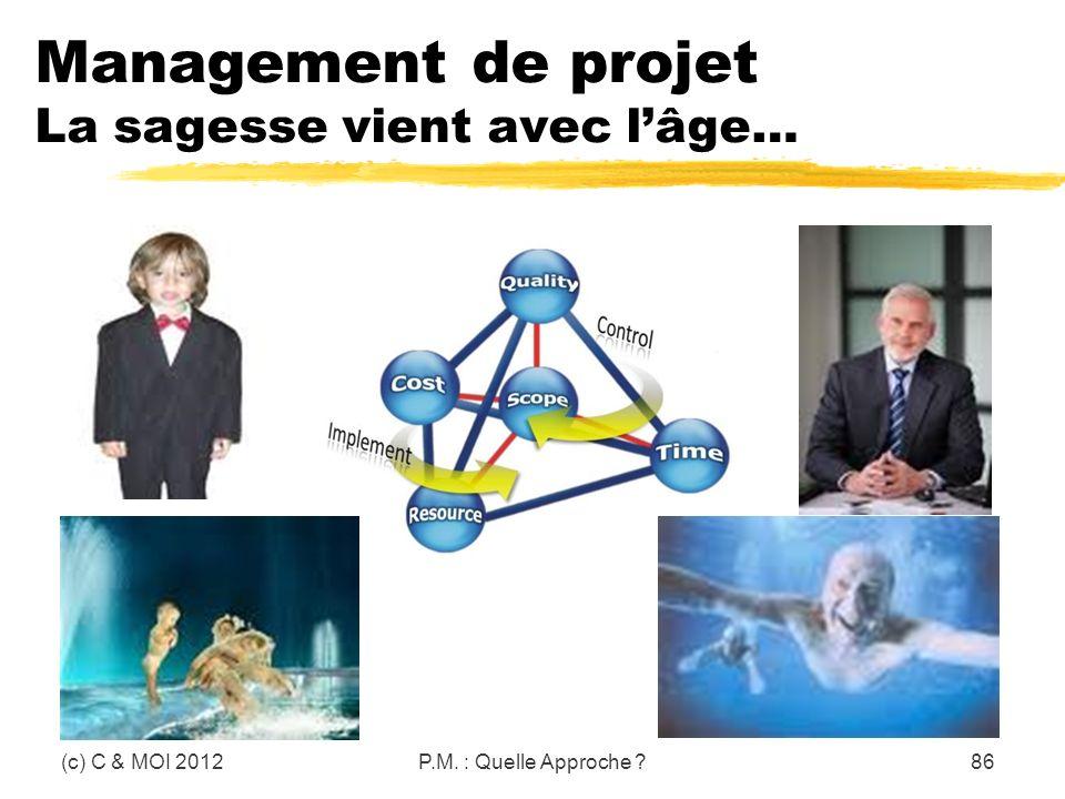 Management de projet La sagesse vient avec l'âge…