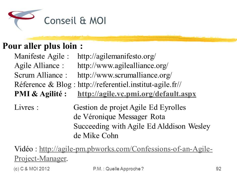 Pour aller plus loin : Manifeste Agile : http://agilemanifesto.org/