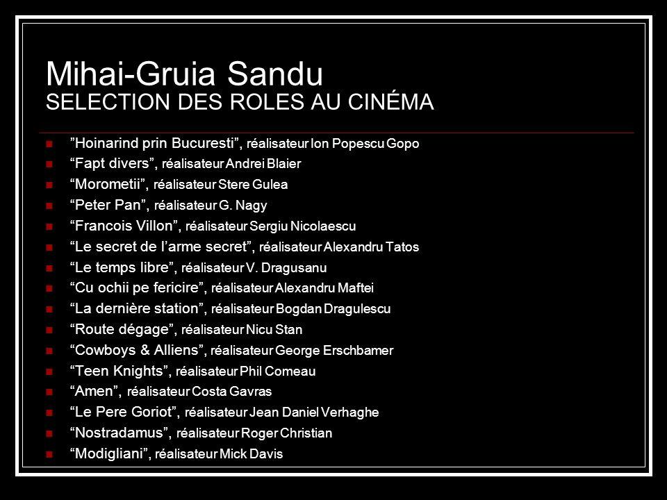 Mihai-Gruia Sandu SELECTION DES ROLES AU CINÉMA