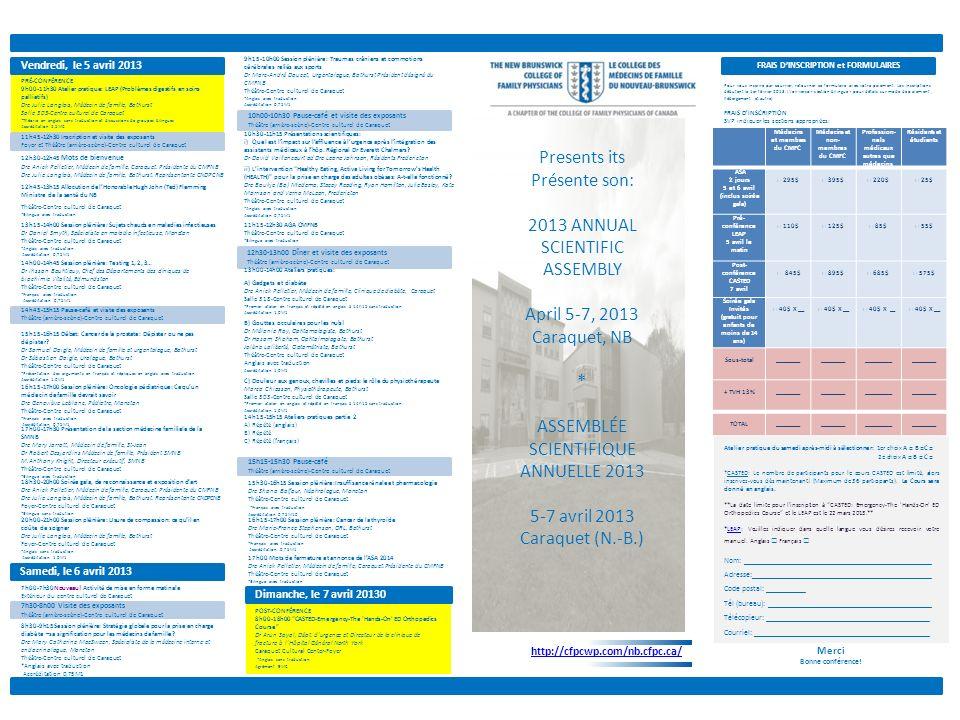 ASSEMBLÉE SCIENTIFIQUE ANNUELLE 2013 5-7 avril 2013 Caraquet (N.-B.)