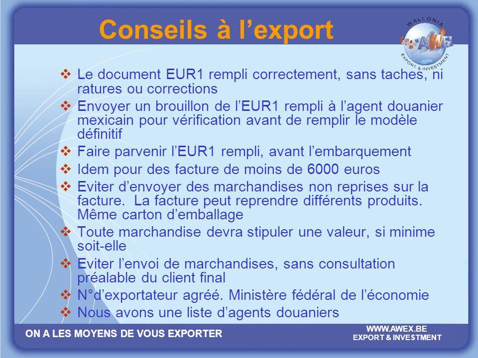 Conseils à l'export Le document EUR1 rempli correctement, sans taches, ni ratures ou corrections.