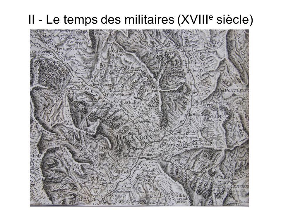II - Le temps des militaires (XVIIIe siècle)