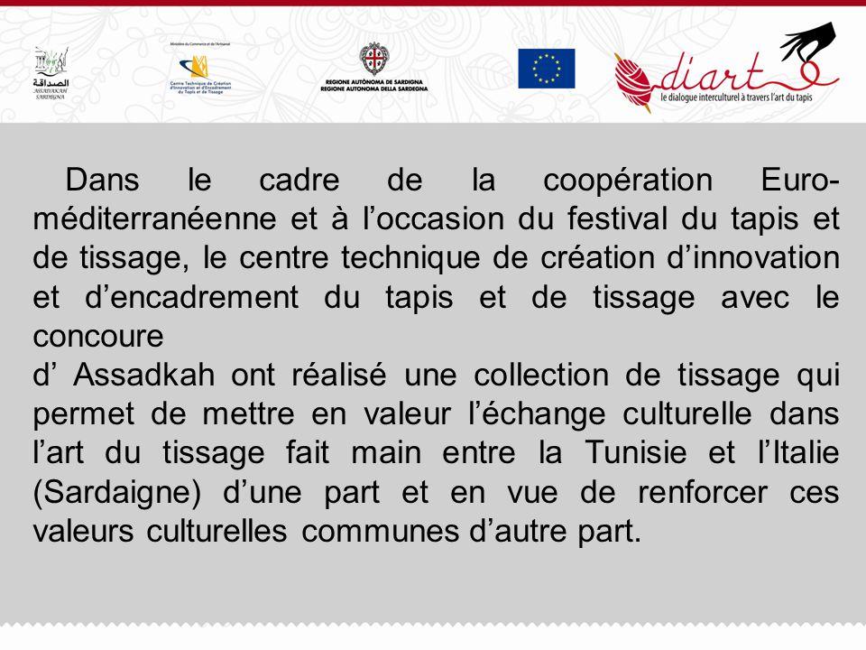 Dans le cadre de la coopération Euro-méditerranéenne et à l'occasion du festival du tapis et de tissage, le centre technique de création d'innovation et d'encadrement du tapis et de tissage avec le concoure