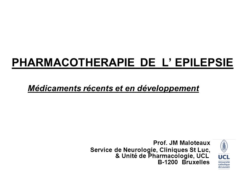 PHARMACOTHERAPIE DE L' EPILEPSIE