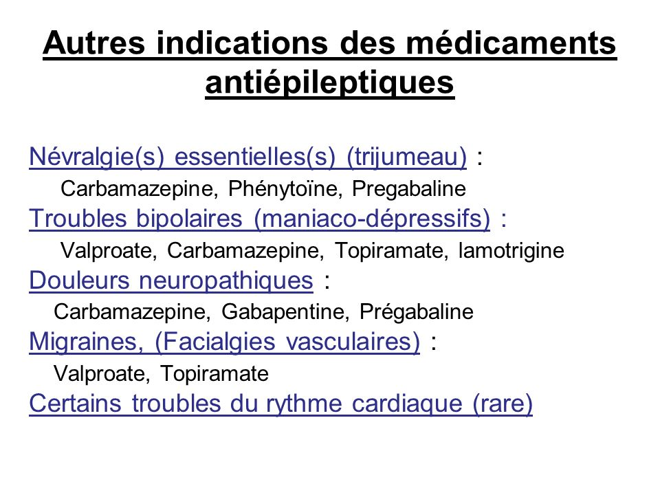 Autres indications des médicaments antiépileptiques