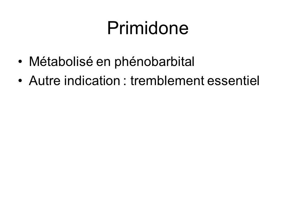 Primidone Métabolisé en phénobarbital
