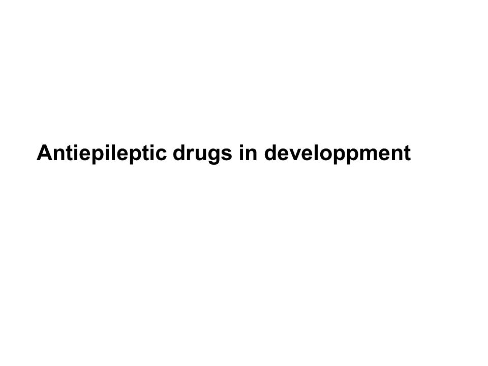 Antiepileptic drugs in developpment
