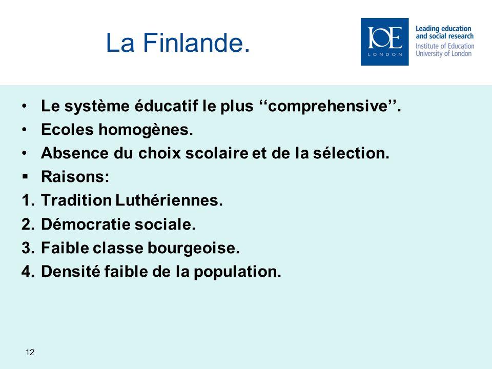 La Finlande. Le système éducatif le plus ''comprehensive''.