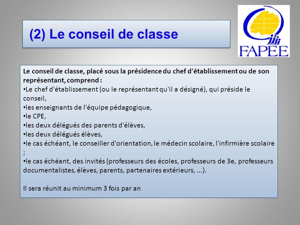 (2) Le conseil de classe Le conseil de classe, placé sous la présidence du chef d établissement ou de son représentant, comprend :