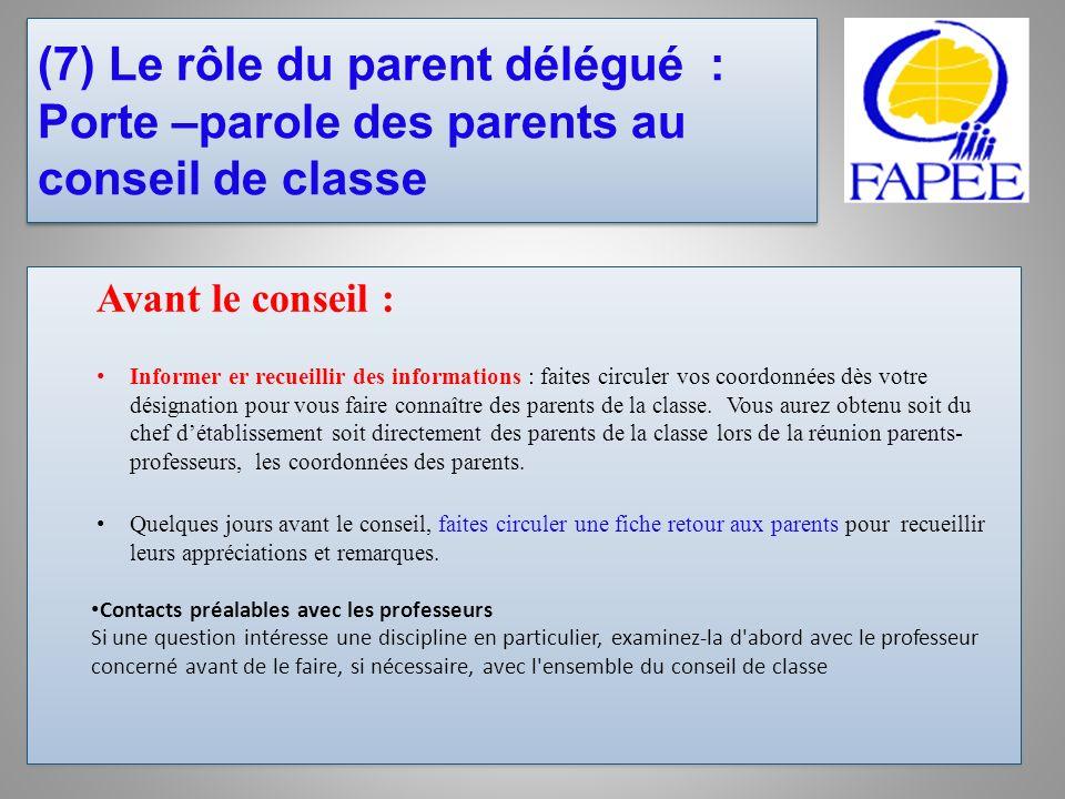 (7) Le rôle du parent délégué : Porte –parole des parents au conseil de classe