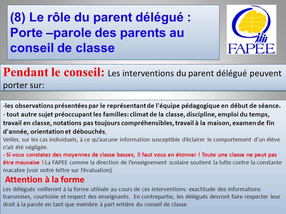 (8) Le rôle du parent délégué : Porte –parole des parents au conseil de classe