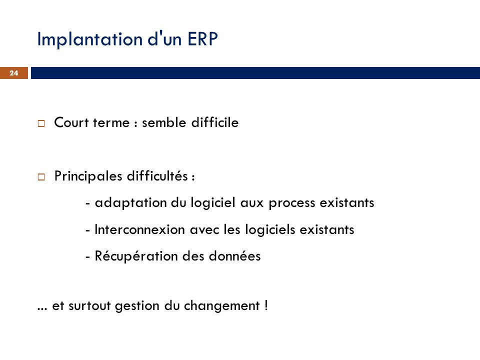 Implantation d un ERP Court terme : semble difficile