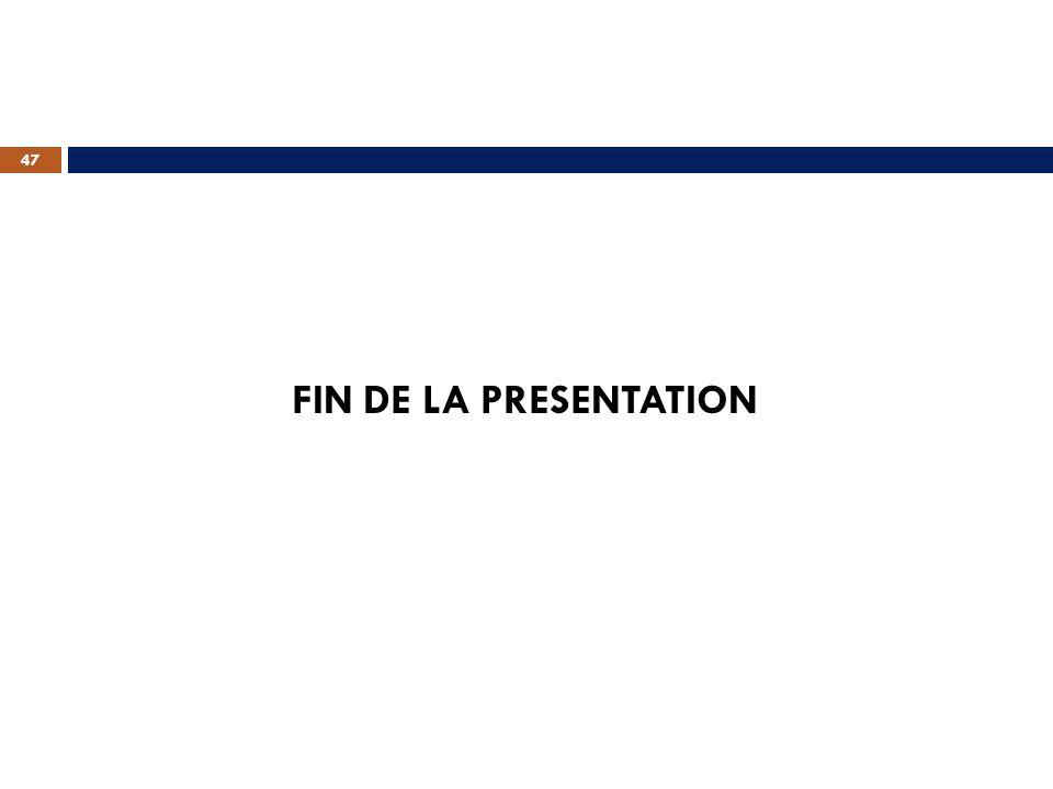 47 FIN DE LA PRESENTATION