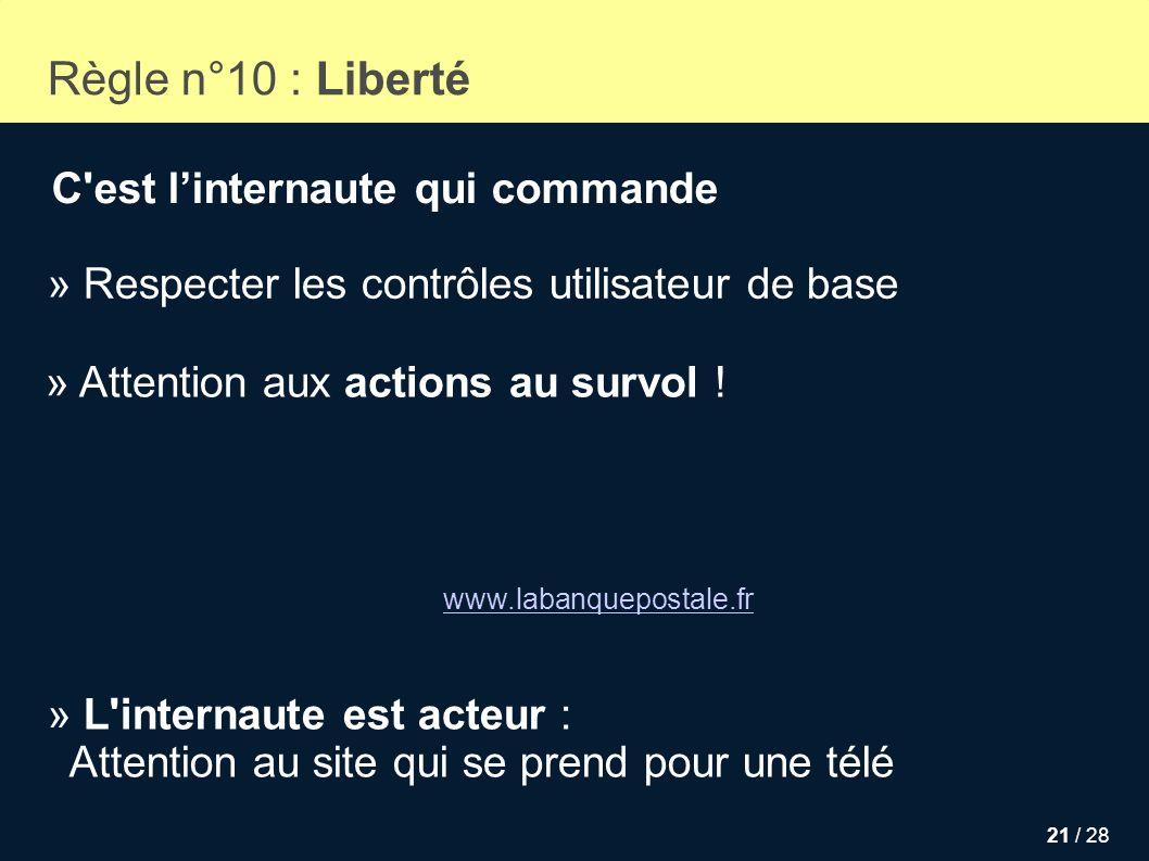 Règle n°10 : Liberté C est l'internaute qui commande