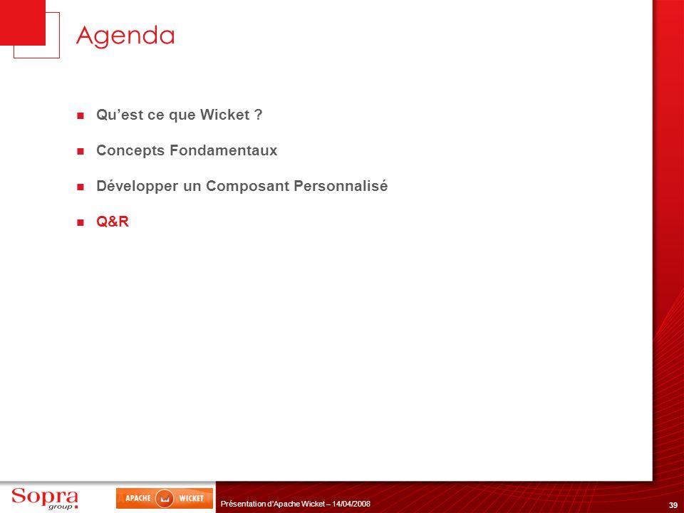 Agenda Qu'est ce que Wicket Concepts Fondamentaux