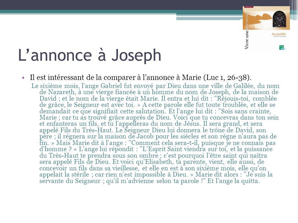 L'annonce à Joseph Il est intéressant de la comparer à l'annonce à Marie (Luc 1, 26-38).