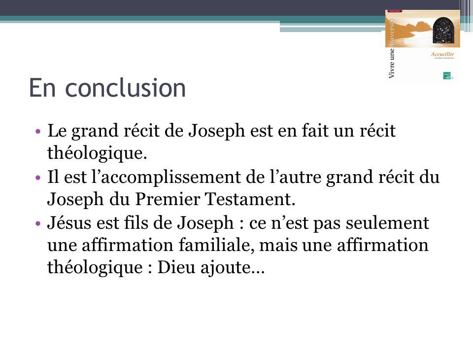 En conclusion Le grand récit de Joseph est en fait un récit théologique.