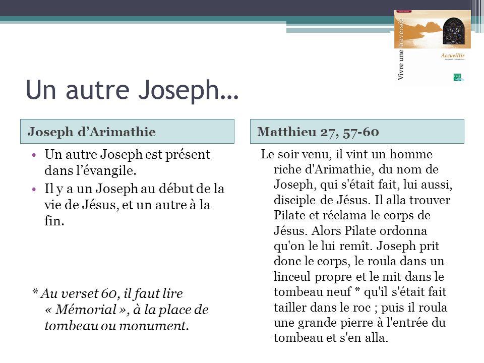 Un autre Joseph… Un autre Joseph est présent dans l'évangile.