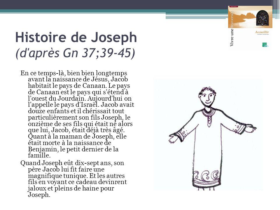 Histoire de Joseph (d après Gn 37;39-45)