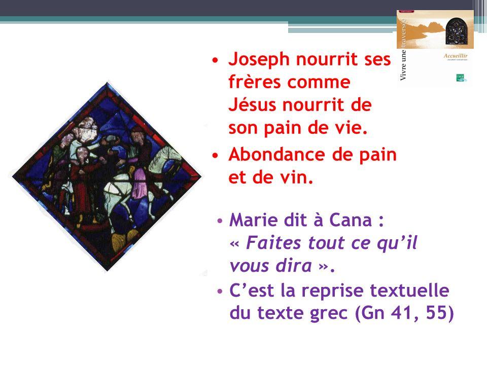 Joseph nourrit ses frères comme Jésus nourrit de son pain de vie.